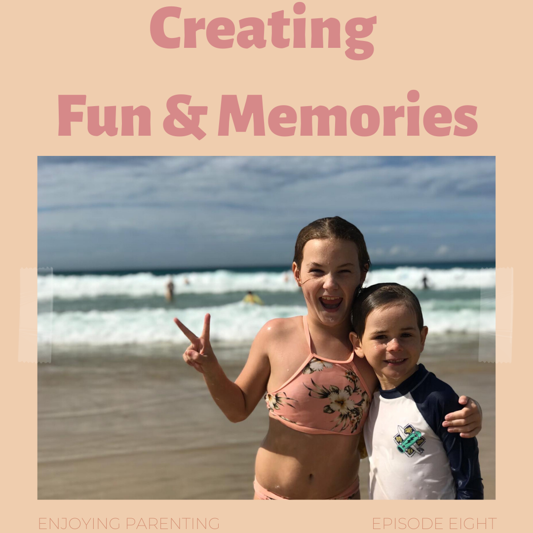Creating Fun and Memories