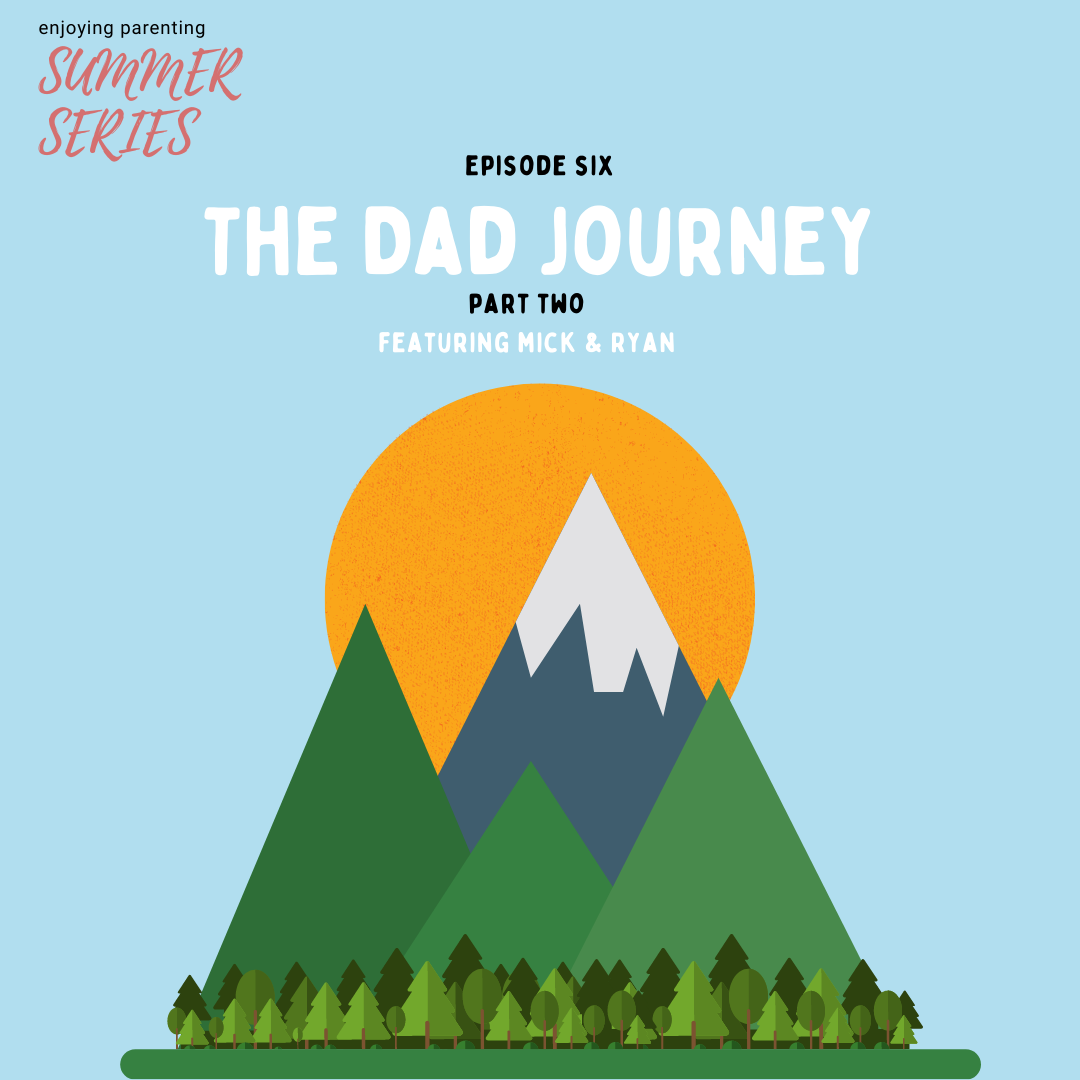 The Dad Journey - Part Two
